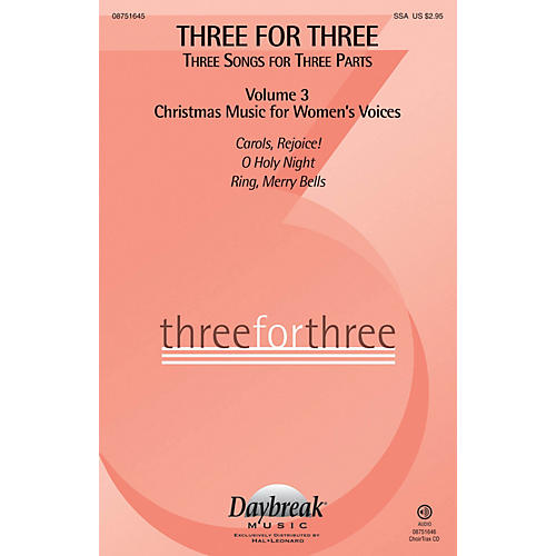 Daybreak Music Three for Three - Three Songs for Three Parts CHOIRTRAX CD Arranged by Various Arrangers
