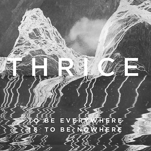 Alliance Thrice - To Be Everywhere Is To Be Nowhere