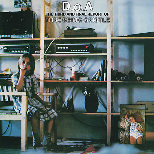 Alliance Throbbing Gristle - D.O.A.: The Third and Final Report Of Throbbing Gristle