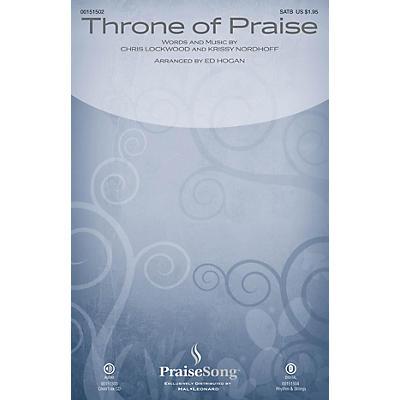 PraiseSong Throne of Praise SATB by Phillips, Craig and Dean arranged by Ed Hogan