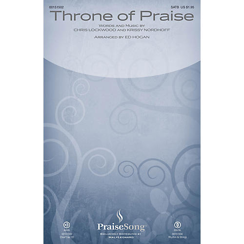 PraiseSong Throne of Praise SATB by Phillips, Craig and Dean arranged by Ed Hogan