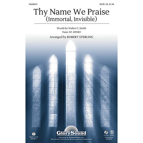 Shawnee Press Thy Name We Praise (Immortal, Invisible) SATB arranged by Robert Sterling