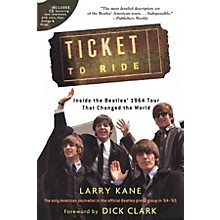 Backbeat Books Ticket to Ride Book Series Softcover with CD Written by Larry Kane