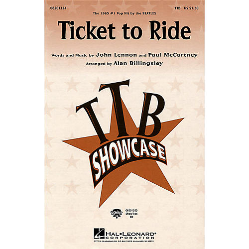 Hal Leonard Ticket to Ride TTB by The Beatles arranged by Alan Billingsley
