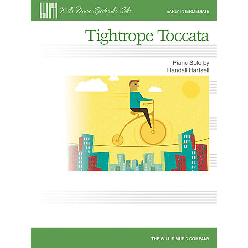 Willis Music Tightrope Toccata (Early Inter Level) Willis Series Book by Randall Hartsell