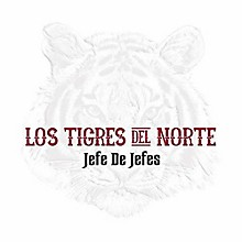 Tigres Del Norte - Jefe De Jefes
