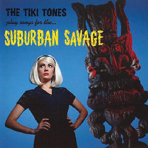Alliance Tiki Tones - Suburban Savages