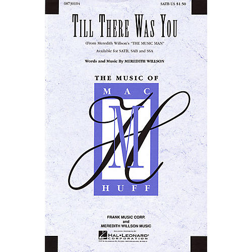 Hal Leonard Till There Was You (from Meredith Willson's The Music Man) SATB arranged by Mac Huff