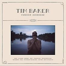 Tim Baker - Forever Overhead