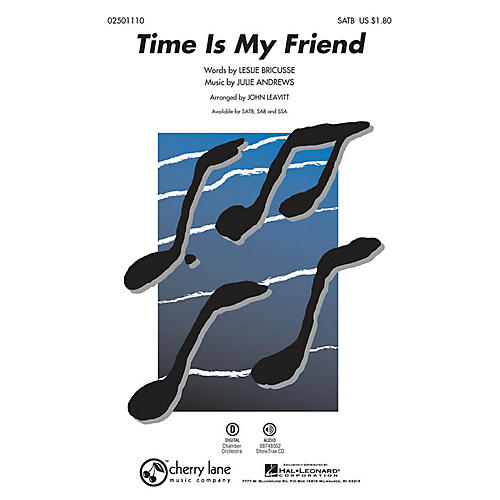 Cherry Lane Time Is My Friend SATB arranged by John Leavitt