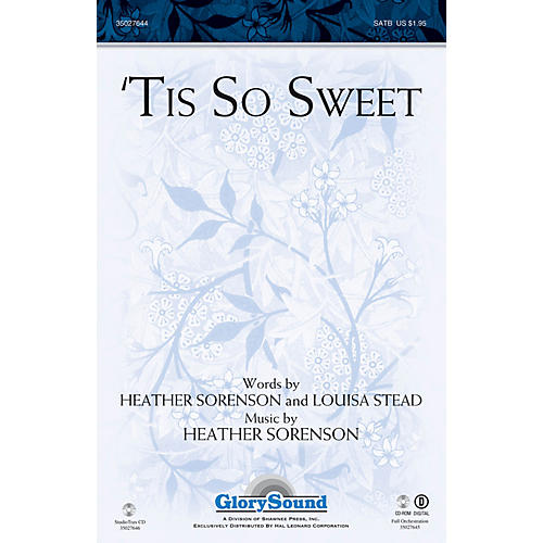 Shawnee Press 'Tis So Sweet SATB composed by Heather Sorenson