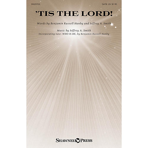 Shawnee Press 'Tis the Lord! SATB composed by Jeffrey A. Smith