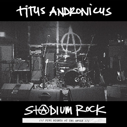 Alliance Titus Andronicus - S+@dium Rock: Five Nights At The Opera
