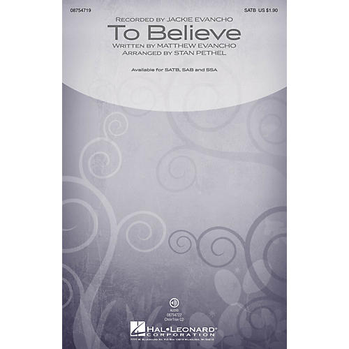 Hal Leonard To Believe SAB by Jackie Evancho Arranged by Stan Pethel
