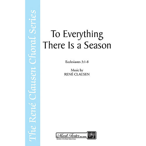 Shawnee Press To Everything There Is a Season SATB AND OBOE composed by René Clausen