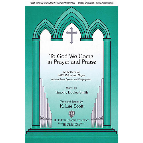 Fred Bock Music To God We Come in Prayer and Praise SATB composed by K. Lee Scott