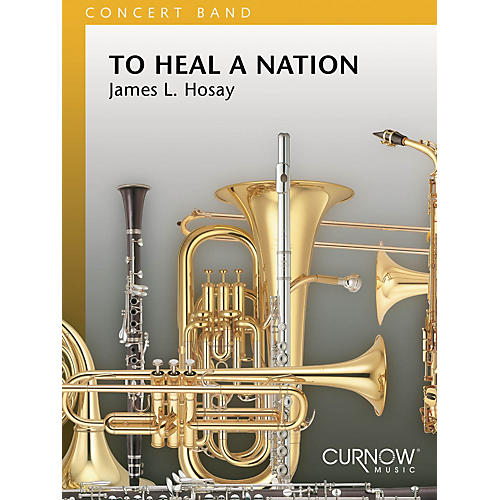 Curnow Music To Heal a Nation (Grade 4 - Score Only) Concert Band Level 4 Composed by James L. Hosay