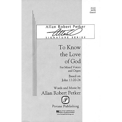 Pavane To Know the Love of God SATB composed by Allan Robert Petker