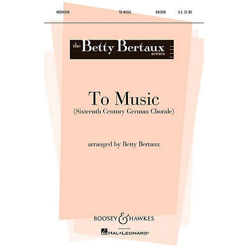 Boosey and Hawkes To Music (Unison) UNIS arranged by Betty Bertaux