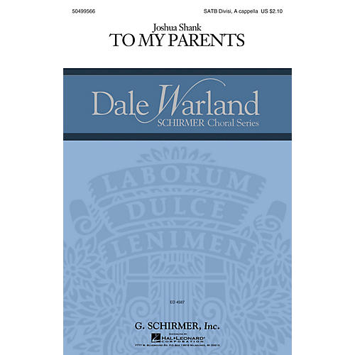 G. Schirmer To My Parents (Dale Warland Choral Series) SATB a cappella composed by Joshua Shank