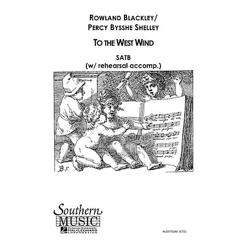 Hal Leonard To The West Wind (Choral Music/Octavo Secular Satb) SATB Composed by Blackley, Rowland
