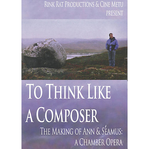 Hal Leonard To Think like a Composer (The Making of Ann & Séamus: A Chamber Opera)