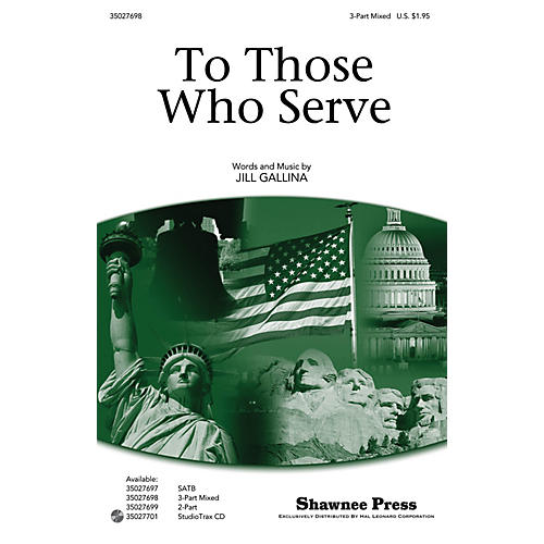 Shawnee Press To Those Who Serve 3-Part Mixed composed by Jill Gallina