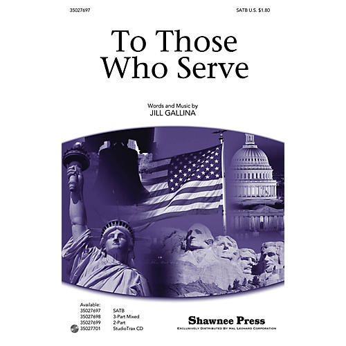Shawnee Press To Those Who Serve SATB composed by Jill Gallina