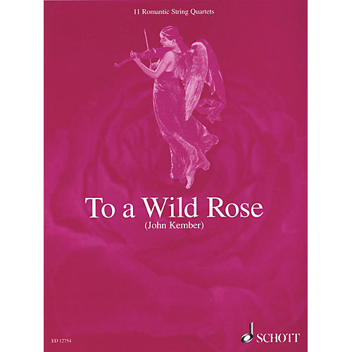 Schott To a Wild Rose (11 Romantic String Quartets Score & Parts) Schott Series Composed by Various