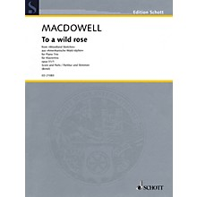 Schott To a Wild Rose Schott Series Softcover Composed by Edward MacDowell