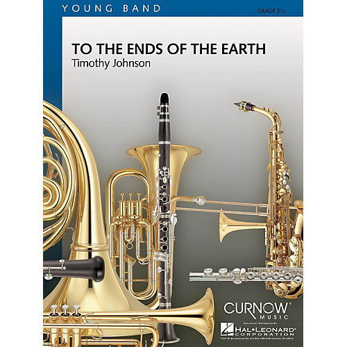 Curnow Music To the Ends of the Earth (Grade 2.5 - Score Only) Concert Band Level 2.5 Composed by Timothy Johnson