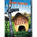 Hal Leonard Toby Keith Unleashed Piano/Vocal/Guitar Artist Songbook thumbnail