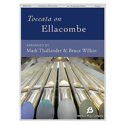 Fred Bock Music Toccata on Ellacombe Organ Solo arranged by Mark Thallander