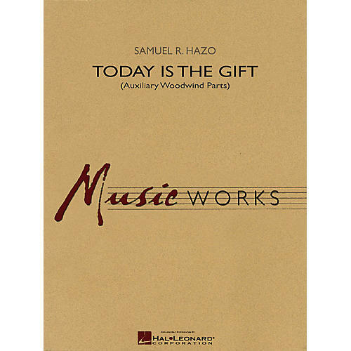Hal Leonard Today Is the Gift (Auxiliary Woodwind Parts) Concert Band Level 4 Composed by Samuel R. Hazo