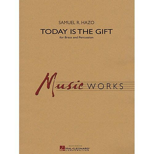 Hal Leonard Today Is the Gift Concert Band Level 4 Composed by Samuel R. Hazo