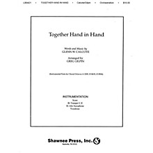 Shawnee Press Together, Hand in Hand Score & Parts Arranged by Greg Gilpin