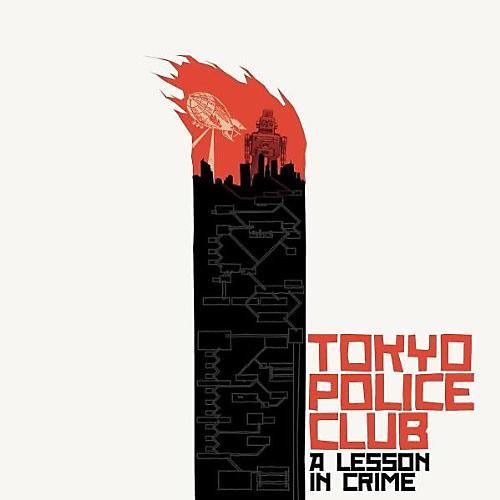 Alliance Tokyo Police Club - Lesson In Crime