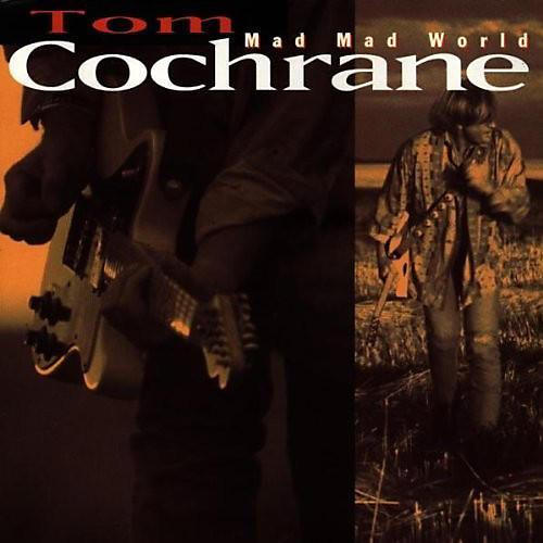Alliance Tom Cochrane - Mad Mad World