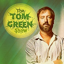 Tom Green - The Tom Green Show