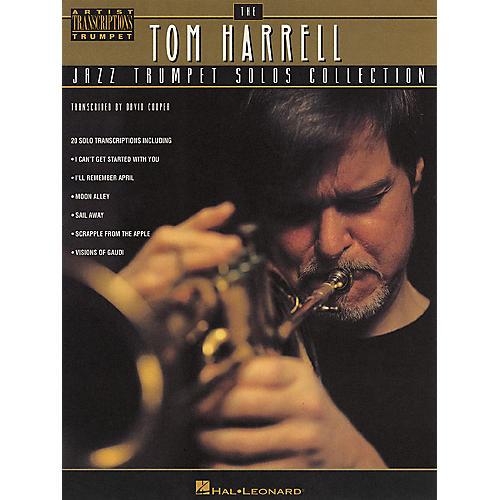 Hal Leonard Tom Harrell - Jazz Trumpet Solos Collection Artist Transcriptions Series Performed by Tom Harrell