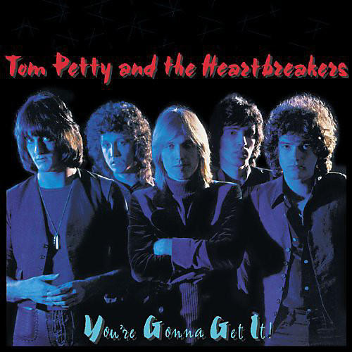 Alliance Tom Petty & the Heartbreakers - Youre Gonna Get It