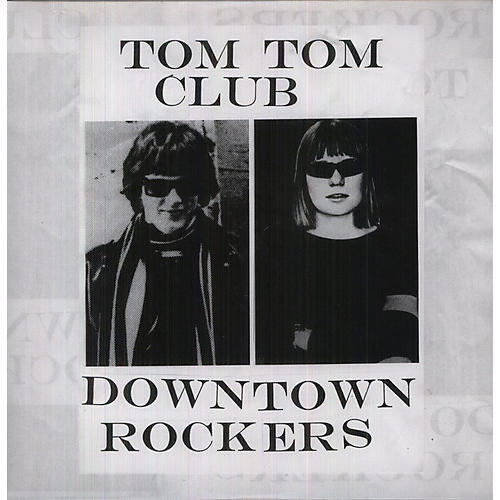 Alliance Tom Tom Club - Downtown Rockers