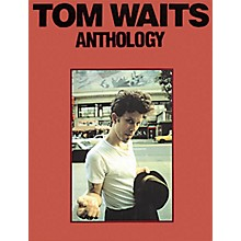Music Sales Tom Waits - Anthology Music Sales America Series Softcover Performed by Tom Waits