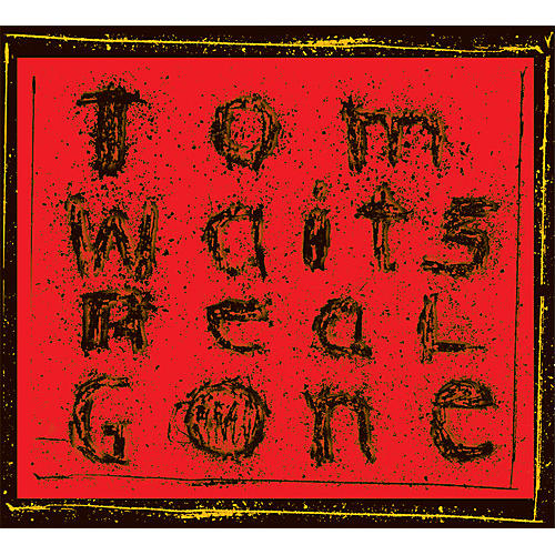 Alliance Tom Waits - Real Gone (remixed And Remastered)
