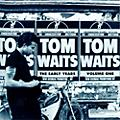 Alliance Tom Waits - The Early Years, Vol. 1 thumbnail