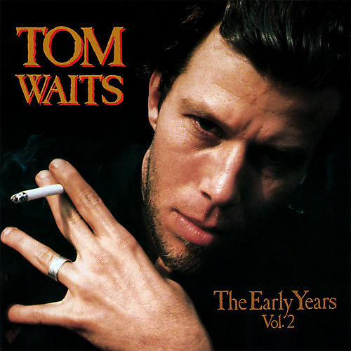 Alliance Tom Waits - The Early Years, Vol. 2