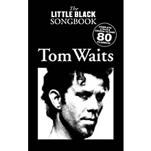 Music Sales Tom Waits - The Little Black Songbook The Little Black Songbook Series Softcover Performed by Tom Waits