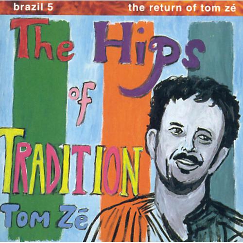 Alliance Tom Zé - Brazil Classics 5: The Hips of Tradition