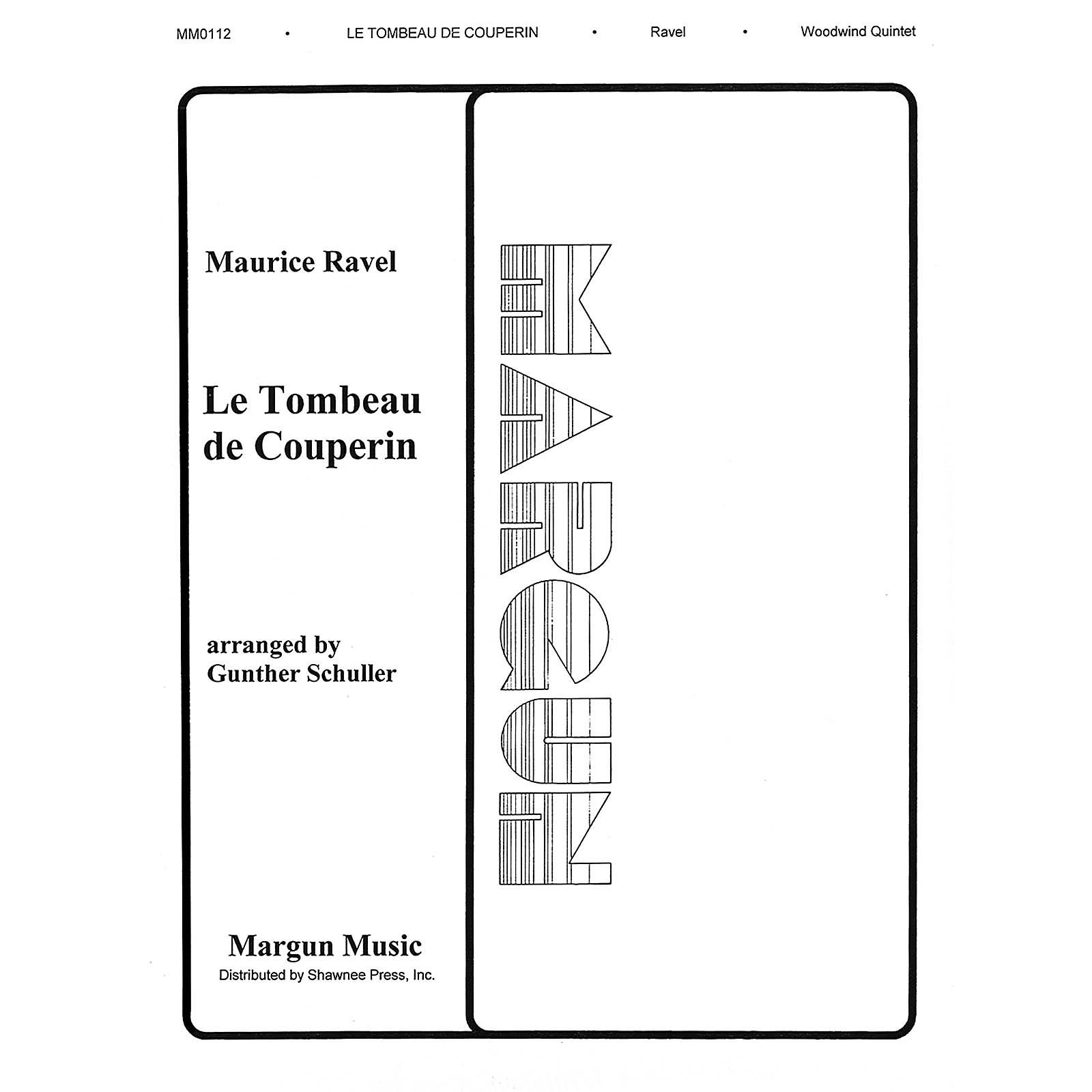 Margun Music Tombeau de Couperin (Woodwind Quintet) Shawnee Press Series by Maurice Ravel