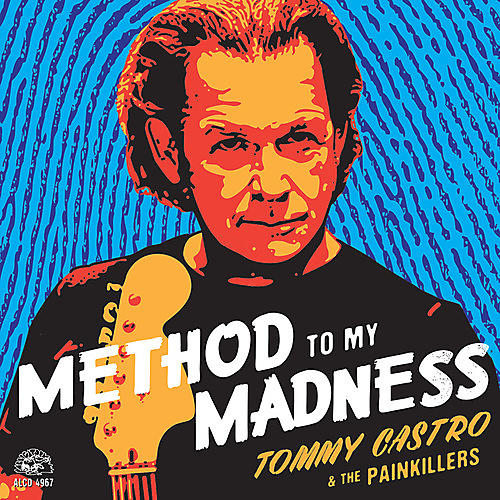 Alliance Tommy Castro & the Painkillers - Method to My Madness